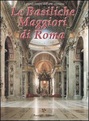 Le basiliche maggiori di Roma - Roberta Vicchi |