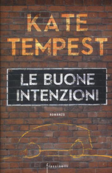 Le buone intenzioni - Kate Tempest | Kritjur.org