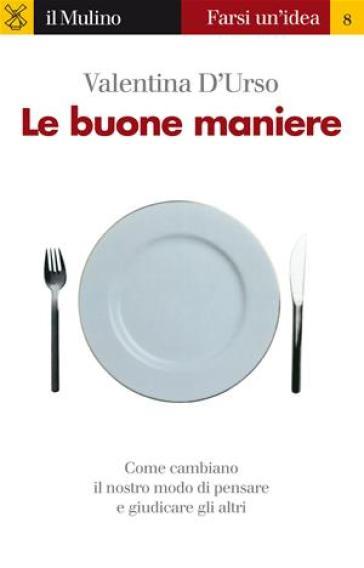 Le buone maniere - Valentina D'Urso | Rochesterscifianimecon.com