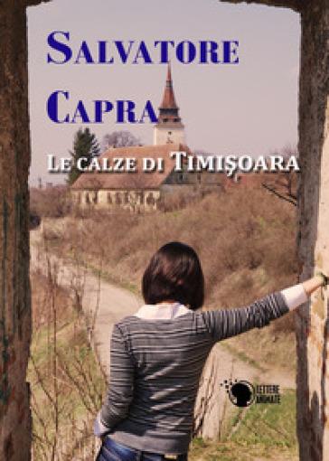 Le calze di Timisoara - Salvatore Capra | Kritjur.org