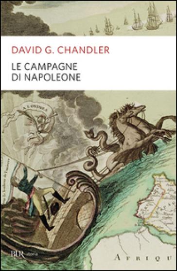 Le campagne di Napoleone - David G. Chandler |
