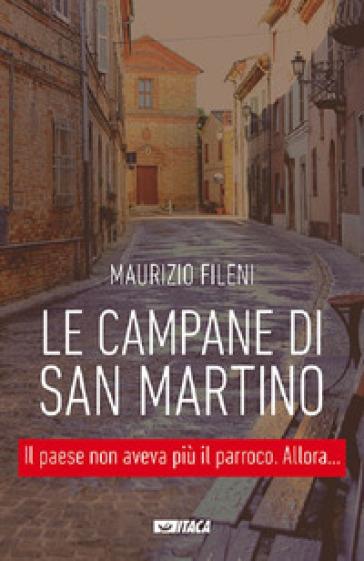 Le campane di San Martino - Maurizio Fileni |