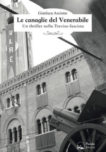 Le canaglie del Venerabile - Gianluca Ascione |