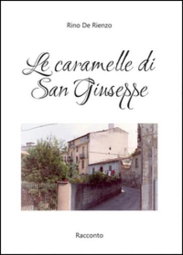 Le caramelle di San Giuseppe - Rino De Rienzo |