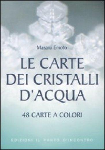 Le carte dei cristalli d'acqua - Masaru Emoto | Ericsfund.org