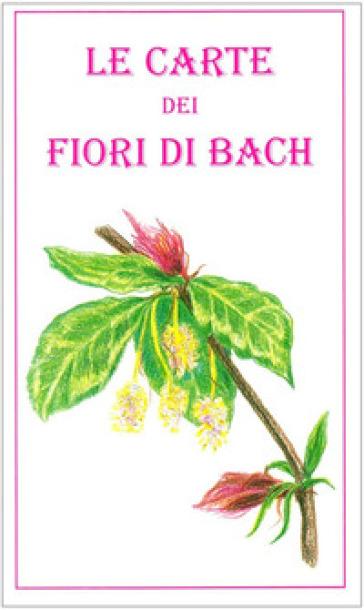 Le carte dei fiori di Bach - Cristina Aprato   Rochesterscifianimecon.com