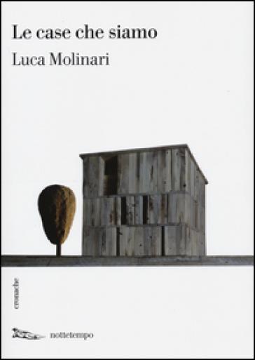 Le case che siamo - Luca Molinari pdf epub