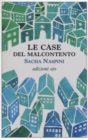 Le case del malcontento - Sacha Naspini |