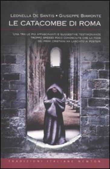 Le catacombe di Roma - Leonella De Santis  