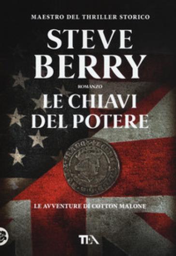 Le chiavi del potere - Steve Berry | Rochesterscifianimecon.com
