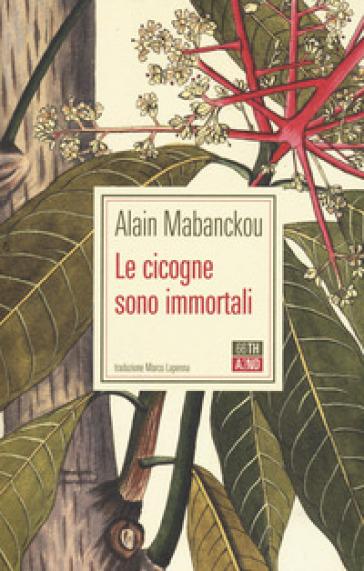 Le cicogne sono immortali - Alain Mabanckou |