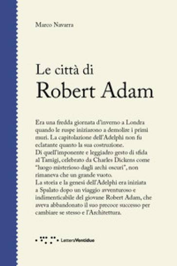 Le città di Robert Adam - Marco Navarra | Rochesterscifianimecon.com