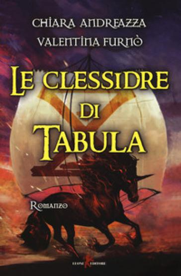 Le clessidre di Tabula - Chiara Andreazza | Rochesterscifianimecon.com