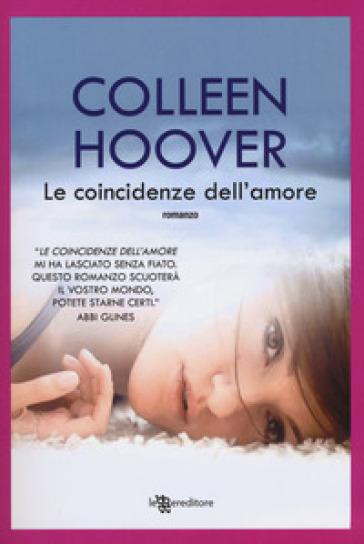 Le coincidenze dell'amore - Colleen Hoover | Jonathanterrington.com