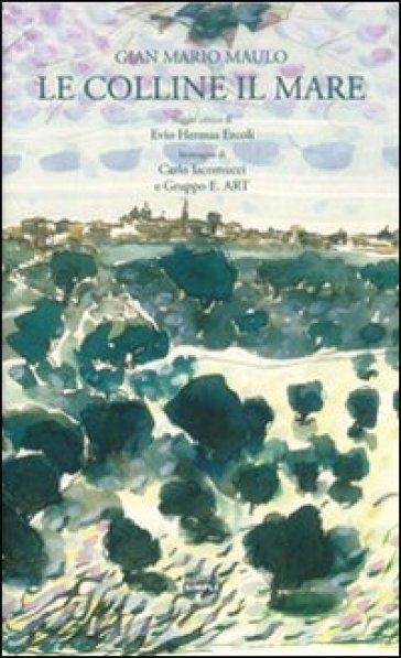 Le colline, il mare - G. Mario Maulo  