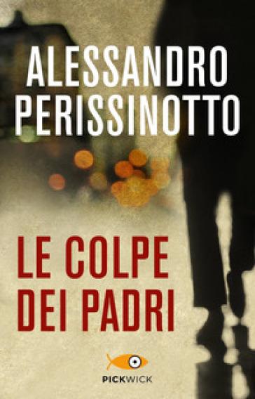 Le colpe dei padri - Alessandro Perissinotto   Kritjur.org