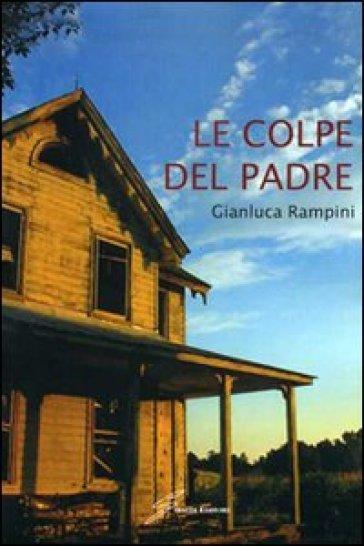 Le colpe del padre - Gianluca Rampini | Kritjur.org