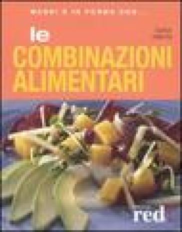 Le combinazioni alimentari - Gudrun Dalla Via |