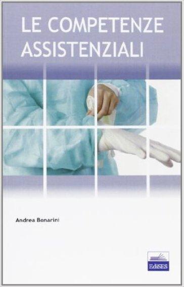 Le competenze assistenziali - Andrea Bonarini |