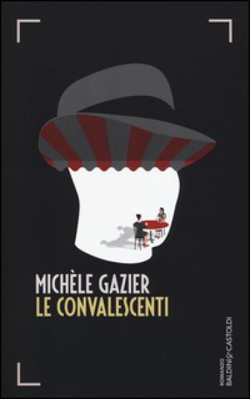 Le convalescenti - Michèle Gazier | Kritjur.org