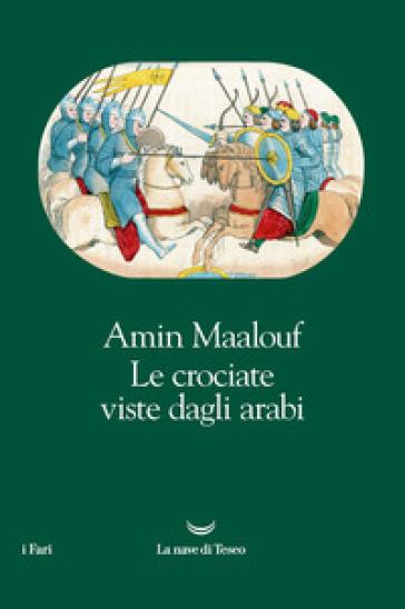Le crociate viste dagli arabi - Amin Maalouf   Jonathanterrington.com