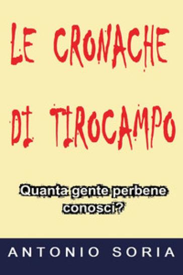 Le cronache di Tirocampo - Antonio Soria |
