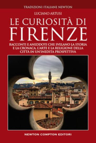 Le curiosità di Firenze - Luciano Artusi | Thecosgala.com