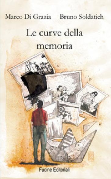 Le curve della memoria - Marco Di Grazia  