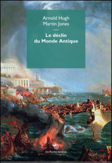 Le déclin du monde antique - Hugh Arnold  