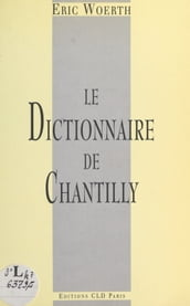 Le dictionnaire de Chantilly