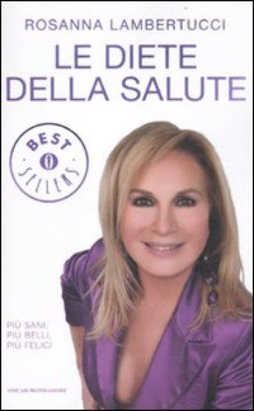 Le diete della salute - Rosanna Lambertucci   Rochesterscifianimecon.com