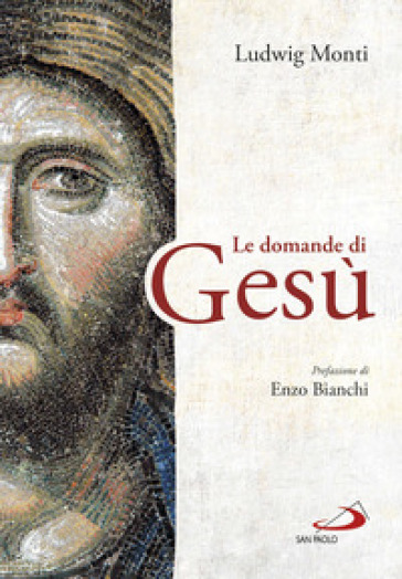 Le domande di Gesù - Ludwig Monti |
