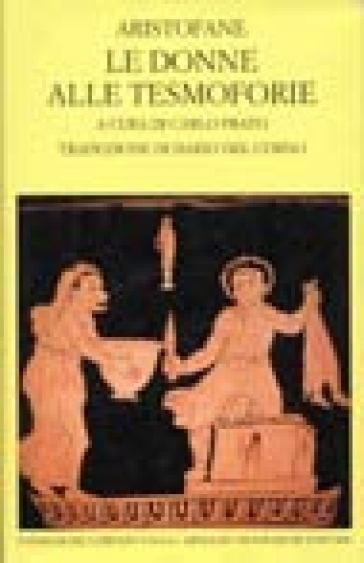 Le donne alle Tesmoforie - Aristofane | Jonathanterrington.com