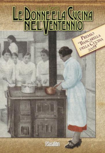 Le donne e la cucina nel ventennio - Luisella Ceretta | Jonathanterrington.com