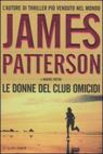 Le donne del Club Omicidi - James Patterson   Jonathanterrington.com