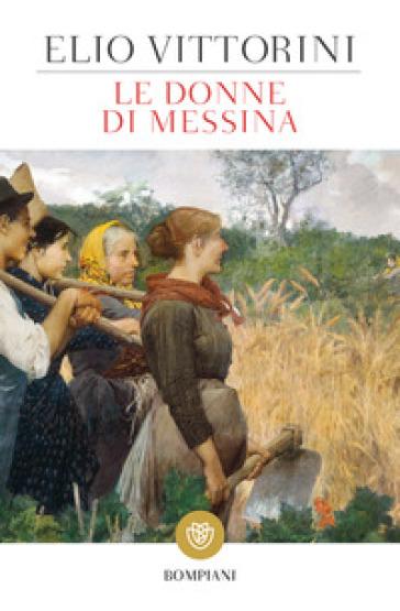 Le donne di Messina - Elio Vittorini   Rochesterscifianimecon.com
