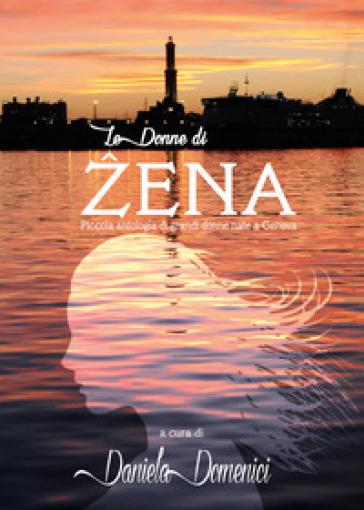 Le donne di Zena - Daniela Domenici |