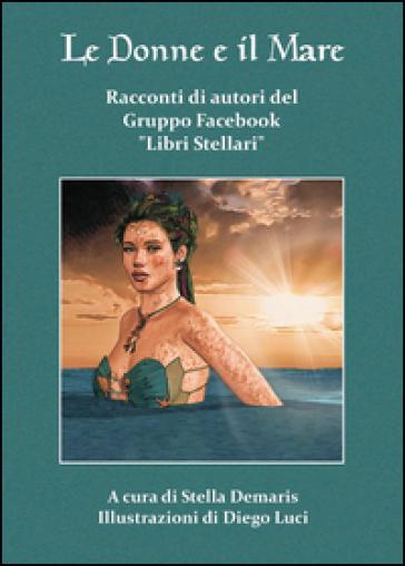 Le donne e il mare - Autori del gruppo Facebook Lib |
