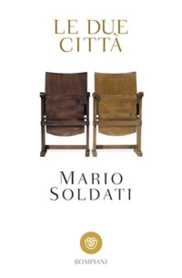 Le due città - Mario Soldati | Rochesterscifianimecon.com