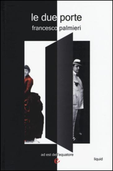 Le due porte - Francesco Palmieri  