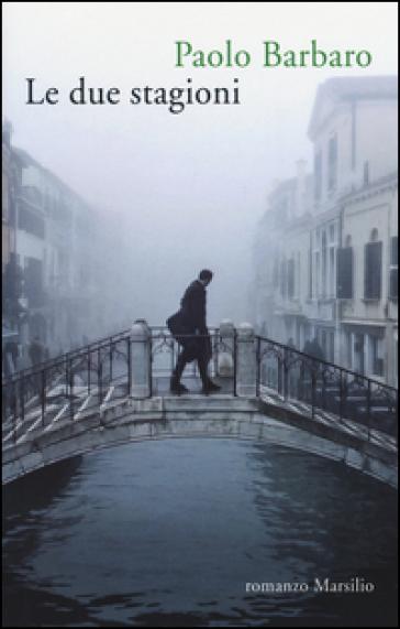 Le due stagioni - Paolo Barbaro pdf epub