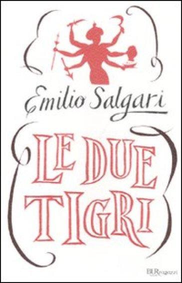 Le due tigri - Emilio Salgari | Jonathanterrington.com