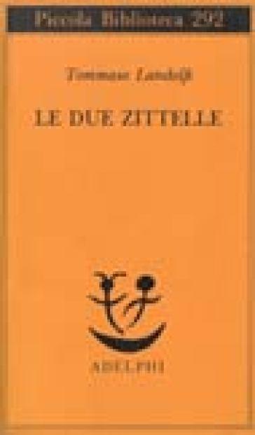 Le due zitelle - Tommaso Landolfi | Kritjur.org