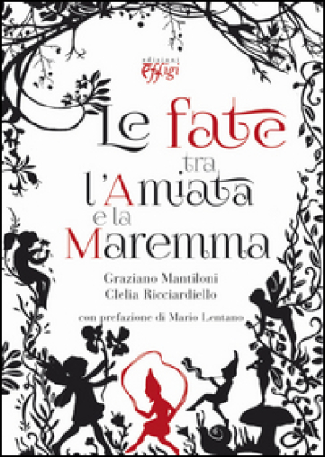Le fate tra l'Amiata e la Maremma - Graziano Mantiloni pdf epub