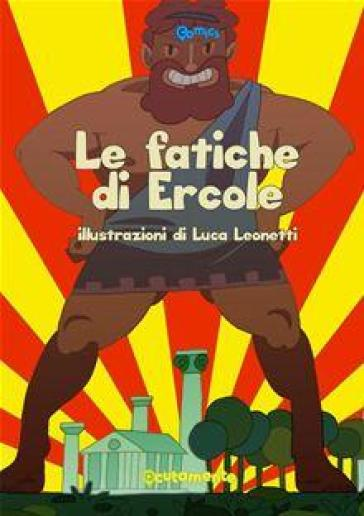 Le fatiche di Ercole - Luca Leonetti  