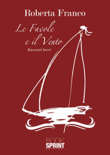 Le favole e il vento - Roberta Franco | Kritjur.org