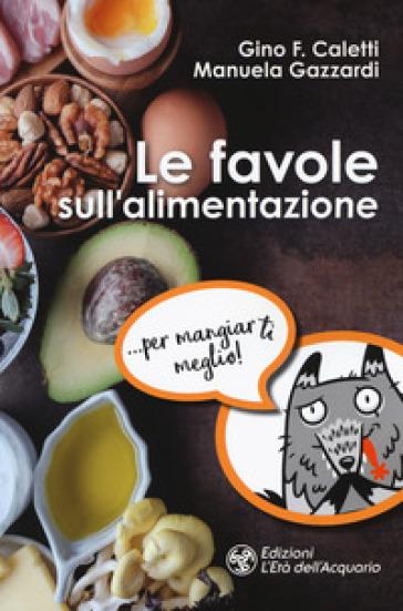 Le favole sull'alimentazione - Gino Franco Caletti   Jonathanterrington.com