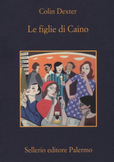 Le figlie di Caino - Colin Dexter |