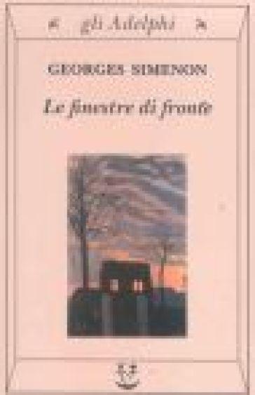 Le finestre di fronte georges simenon libro mondadori store - Le finestre di fronte ...