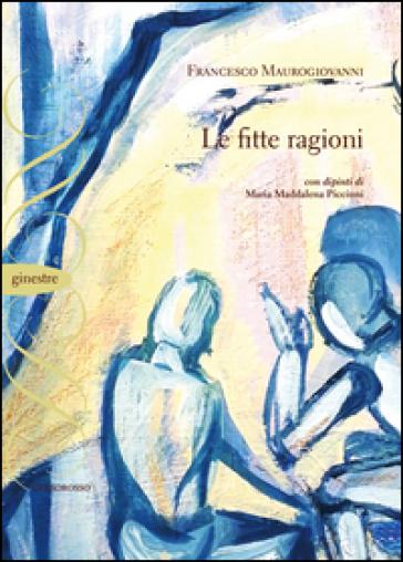 Le fitte ragioni - Francesco Maurogiovanni |